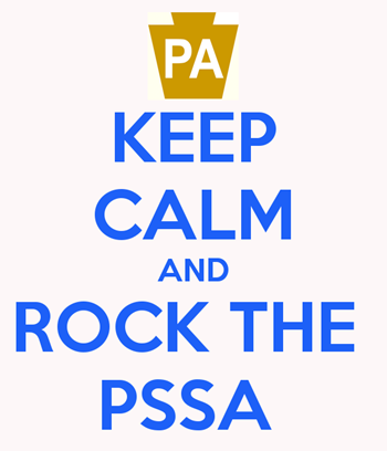 Keep Calm and ROCK the PSSA