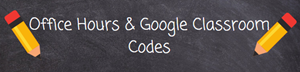 Classroom Codes & Office Hours